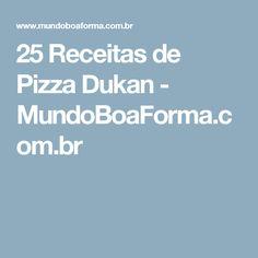 25 Receitas de Pizza Dukan - MundoBoaForma.com.br