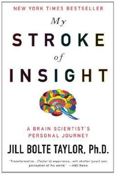 My Stroke of Insight: A Brain Scientist's Personal Journey:Amazon:Books