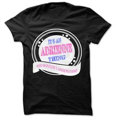 Its an Adrienne ᗗ thing you wouldnt understand - ヾ(^▽^)ノ Cool Name Shirt !!!If you are Adrienne or loves one. Then this shirt is for you. Cheers !!!xxxAdrienne Adrienne