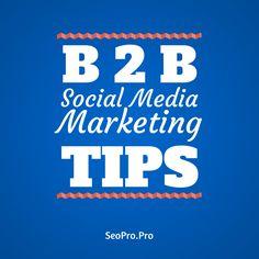 B2B Social Media Marketing Tips B2b Social Media Marketing, North Face Logo, Seo, Tips, Counseling