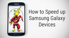 Tips to Fix Lag & Speed Up Samsung Galaxy Devices