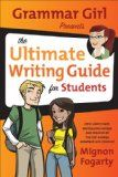 Grammar Girl Presents the Ultimate Writing Guide for Students - http://writingsavvysolutions.com/grammar-girl-presents-the-ultimate-writing-guide-for-students/