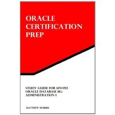 Study Guide for 1Z0-052: Oracle Database 11g: Administration I: Oracle Certification Prep (Paperback)  http://goldsgymhours.com/amazonimage.php?p=1477565876  1477565876