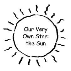Use the first few pages only - This NASA storybook for children tells the story of the sun. The easy-to-understand text and graphics make it a useful classroom tool for younger students.
