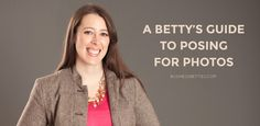 A Betty's Guide To Posing For Photos