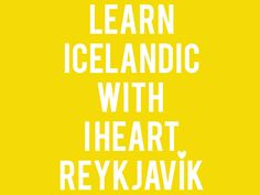 Learn Icelandic #05: Pronunciation  I could use thousands of hours of pronunciation lessons!