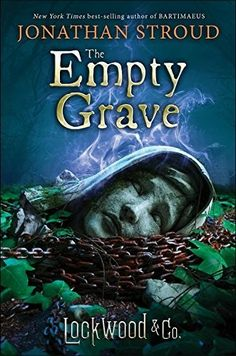 """Lockwood And Co.: The Empty Grave""  ***  Jonathan Stroud  (2017)"