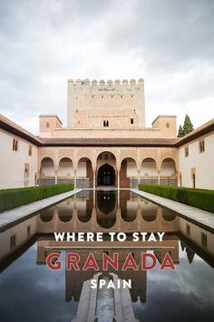 Tips on where to stay + accomodation while visiting Granada Spain