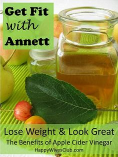 Lose Weight & Look Great: The Benefits of Apple Cider Vinegar #Health #WeightLoss