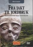 """""""MYSTERIER - Fra jakt til jordbruk - Steinalderens store fremskritt Historie på en ny måte 11"""""""
