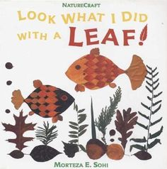 This book is so much fun and would work great with HFL's Fall Blessings project.    #Look #What #I #Did #With #A #Leaf! by #Morteza E. #Sohi #leaf #craft   #leaves
