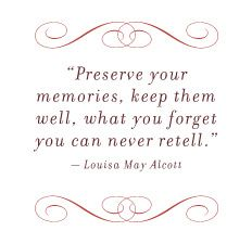 Preserve your memories. It's the story of the days God has given you.