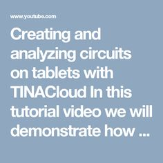 Creating and analyzing circuits on tablets with TINACloud In this tutorial video we will demonstrate how to create and analyze an active filter circuit on the Apple IPad with TINACloud. The process is very similar on Android based tablets. Visit www.tina.com now to purchase TINA with 20% discount and get 1 year TINACloud access for free.