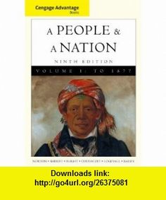 Cengage Advantage  A People and a Nation A History of the United States, Volume I (9780495916253) Mary Beth Norton, Carol Sheriff, David W. Blight, Howard Chudacoff , ISBN-10: 0495916250  , ISBN-13: 978-0495916253 ,  , tutorials , pdf , ebook , torrent , downloads , rapidshare , filesonic , hotfile , megaupload , fileserve