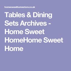 Tables & Dining Sets Archives - Home Sweet HomeHome Sweet Home