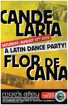 Santa Cruz, CA Moe's Alley presents a Cumbia & Son Latin dance party with Candeleria & Flor de Cana. Candelaria combines the infectious rhythms of traditional Colombian cumbia with the dub reggae techniq… Click flyer for more >>