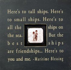 """Here's To Tall Ships photobox by Sugarboo Designs. Featuring the famous maritime quote: """"Here's to tall ships. Here's to small ships. Here's to all the ships on the sea. But the best ships are friends Nautical Quotes, Nautical Theme, Sugarboo Designs, Personalised Frames, Heres To You, Different Quotes, Tall Ships, Painting On Wood, Watercolor Painting"""