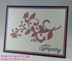 Windy's Wonderful Creations: #GDP041 With Sympathy, Stampin' Up!, Flourishing Phrases, Flourish thinlits dies