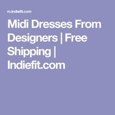 Midi Dresses From Designers | Free Shipping | Indiefit.com
