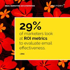 29% of marketers look at ROI metrics to evaluate email effectiveness. – DMA #ifactory #ifactorydigital  #emailmarketing #digitalmarketing #digital #edm #marketing #statistics  #email #emails