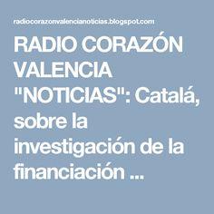 """RADIO CORAZÓN VALENCIA  """"NOTICIAS"""": Catalá, sobre la investigación de la financiación ..."""