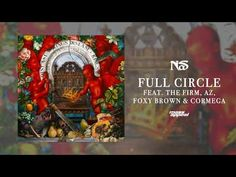 Nas Full Circle Feat The Firm Az Foxy Brown Cormega Official Audio Youtube Lil Durk Foxy Brown Big Sean