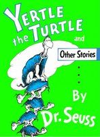 """Yertle the Turtle and Other Stories [Dr. Seuss] on . *FREE* shipping on qualifying offers. Seuss presents three modern fables in the rhyming favorite Yertle the Turtle and Other Stories. The collection features tales about greed (""""Yertle the Turtle"""") Best Children Books, Childrens Books, Young Children, School Children, Future Children, Gertrude Mcfuzz, Sleepy, Beginner Books, Children's Literature"""