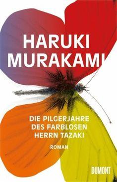 Die Pilgerreise des farblosen Herrn Tazaki - Haruki Murakami
