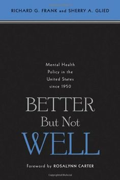 Better But Not Well: Mental Health Policy in the United States since 1950 by Richard G. Frank. $13.75 New Hip Hop Beats Uploaded EVERY SINGLE DAY  http://www.kidDyno.com