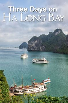 Three Days on Ha Long Bay in Vietnam with Galaxy Cruise Lines. Should you cruise for two or three days? What is it like in February and when is the best time to go?