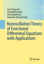Nonoscillation theory of functional differential equations with applications / Ravi P. Agarwal ... [et al.]. (2012). Máis información: http://www.springer.com/mathematics/dynamical+systems/book/978-1-4614-3454-2