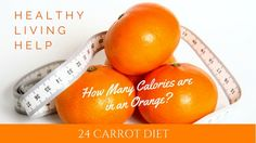 How many calories are in an orange? Oranges are sweet and juicy, but will eating this popular Christmas fruit expand your waistline?