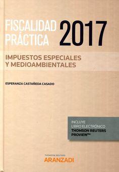 Fiscalidad práctica 2017. Impuestos especialies y medioambientales / Esperanza Castañeda Casado. - 2017.