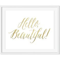 Hello Beautiful Framed Print ($115) ❤ liked on Polyvore featuring home, home decor and wall art