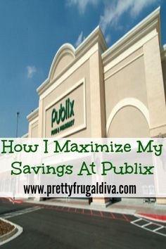 how I maximize my savings at publix, Here are tips on how to save the most on your shopping trip to Publix.