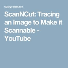 ScanNCut: Tracing an Image to Make it Scannable - YouTube
