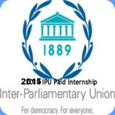 2015 IPU Paid Internship for International Students in Switzerland, and applications are submitted till May Inter-Parliamentary Union, a global political organization offering internships for undergraduate, graduate and postgraduate students. After College, College Life, Political Organization, Hold On, Switzerland, Upper House, World, Students, Vanuatu