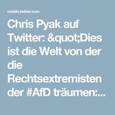 """Chris Pyak auf Twitter: """"Dies ist die Welt von der die Rechtsextremisten der #AfD träumen: https://t.co/7e0qRxmBFE"""""""