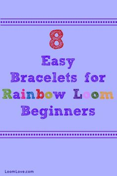 8 Easy Bracelets for Rainbow Loom Beginners #rainbowloom