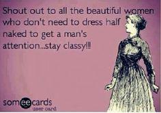 Stay classy not trashy
