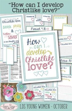 """LDS Young Women Come, Follow Me October: """"How can I develop Christlike love?"""" Lesson helps, teaching tips, object lessons, printables, helps in Spanish, and more! www.LovePrayTeach.com"""