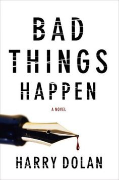 Bad Things Happen - if you're in the mood for a juicy murder mystery, this one is sure to  please.