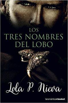 Los Tres Nombres Del Lobo: Amazon.es: Lola P. Nieva: Libros
