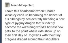 """Now imagine Neville has a child with a hint of forgetfulness and a pet dragon. Remember the """"Have you seen my toad?"""" thing?"""