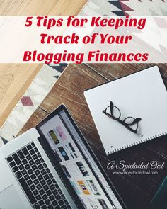 5 Tips for Keeping Track of Your Blogging FInances