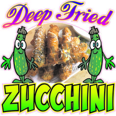 """7"""" Deep Fried Zucchini Restaurant Concession Trailer Bar Fried Food Sign Decal"""