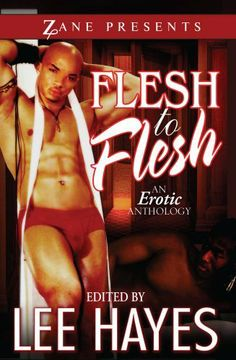 Flesh to Flesh (Zane Presents) by Lee Hayes. $7.59. Publisher: Strebor Books (December 1, 2009). Author: Lee Hayes. 400 pages