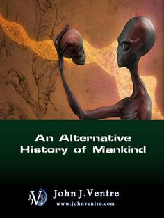 An Alternative History of Mankind by John Ventre