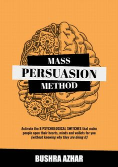 Mass Persuasion Method : Activate the 8 Psychological Switches That Make People Open Their Hearts, Minds and Wallets for You (Without Knowing Why They are Doing It) ($0.99 to #Free) - #AmazonBooks