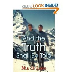 """""""And the Truth Shall Be Told"""" by Mia de Laire '52"""
